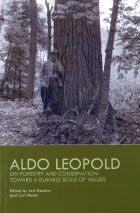 Aldo Leopold on Forestry and Conservation